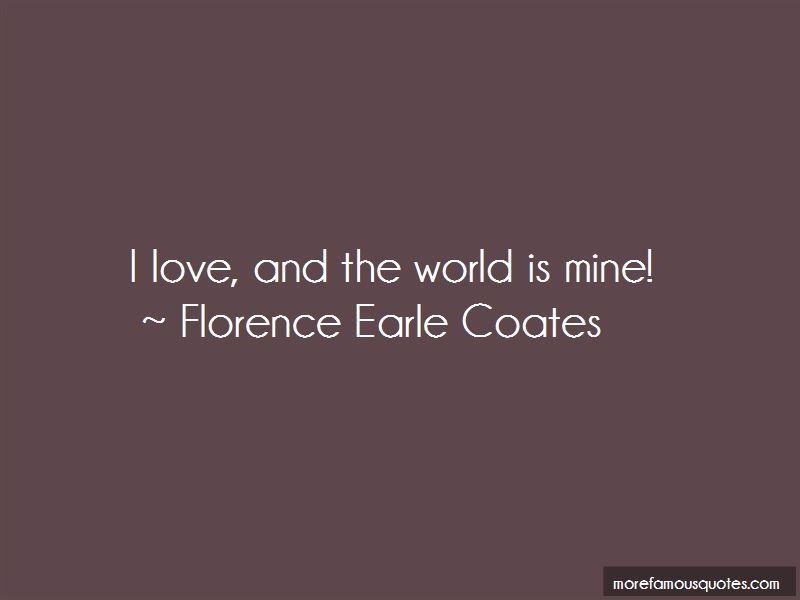 Florence Earle Coates Quotes