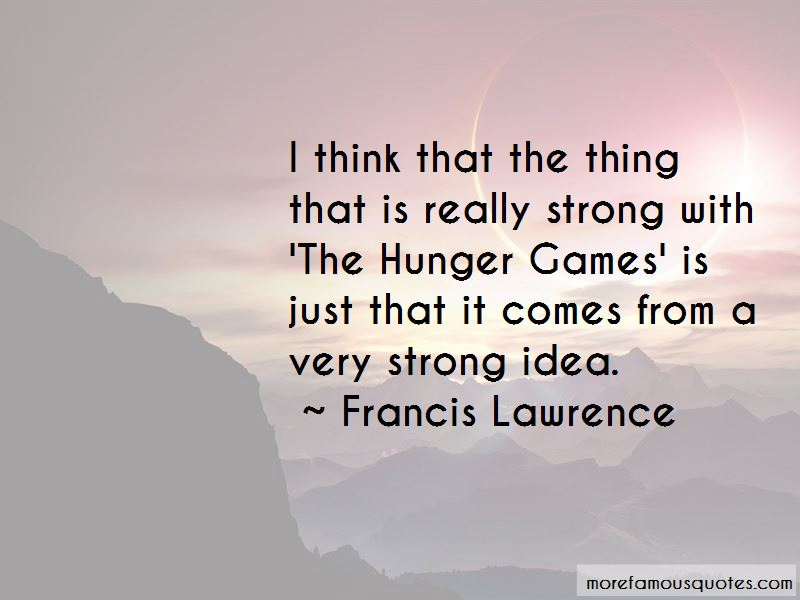 Francis Lawrence Quotes Pictures 2
