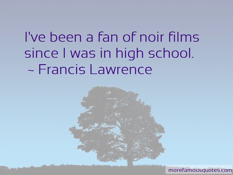 Francis Lawrence Quotes Pictures 3