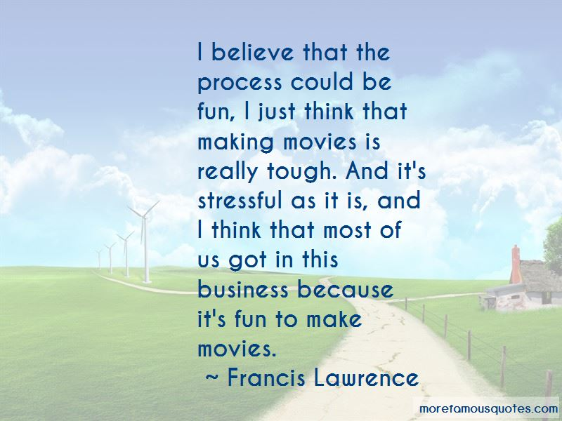 Francis Lawrence Quotes Pictures 4
