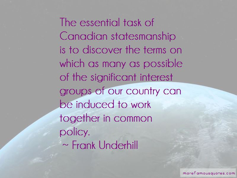 Frank Underhill Quotes Pictures 2