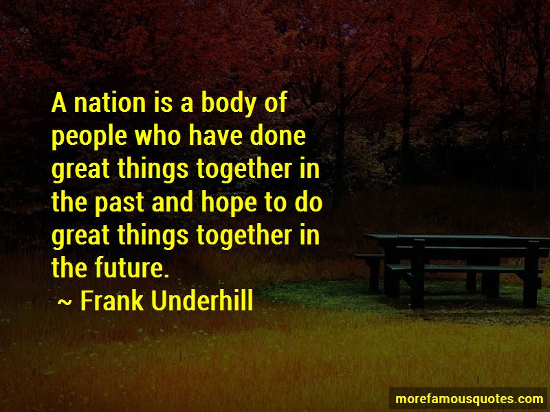 Frank Underhill Quotes Pictures 3