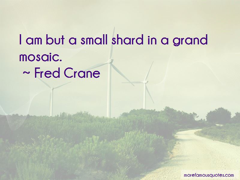 Fred Crane Quotes