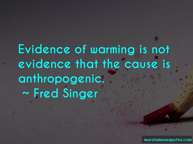 Fred Singer Quotes Pictures 2