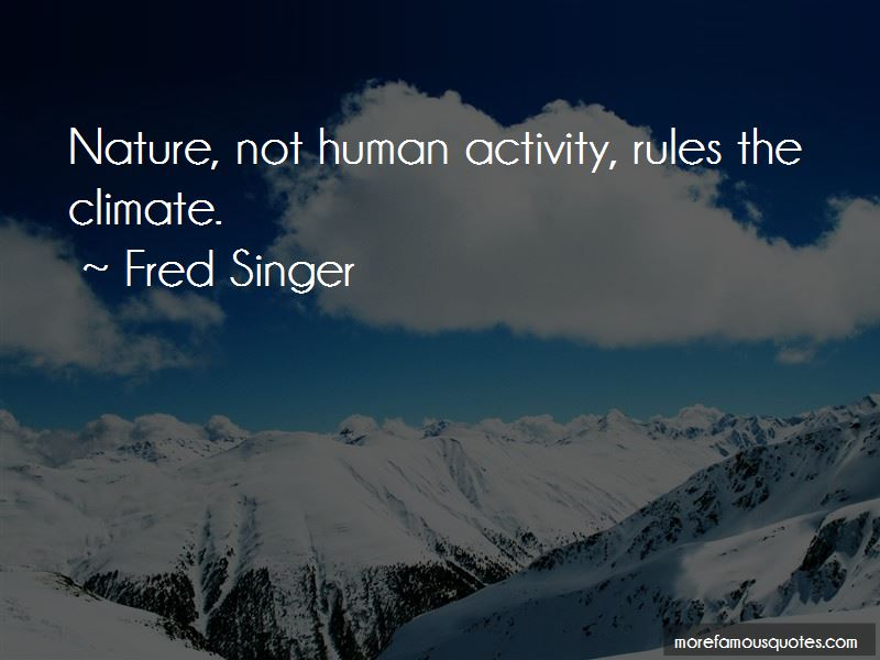 Fred Singer Quotes Pictures 3