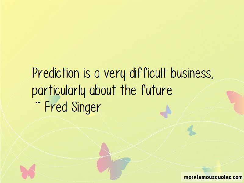 Fred Singer Quotes