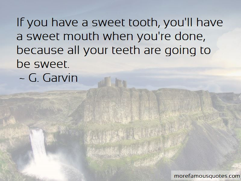 G. Garvin Quotes