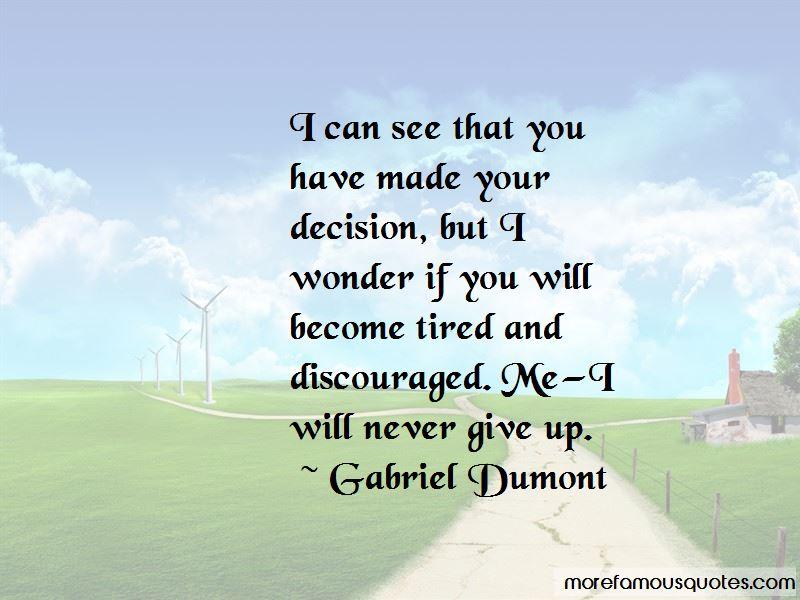 Gabriel Dumont Quotes Pictures 2