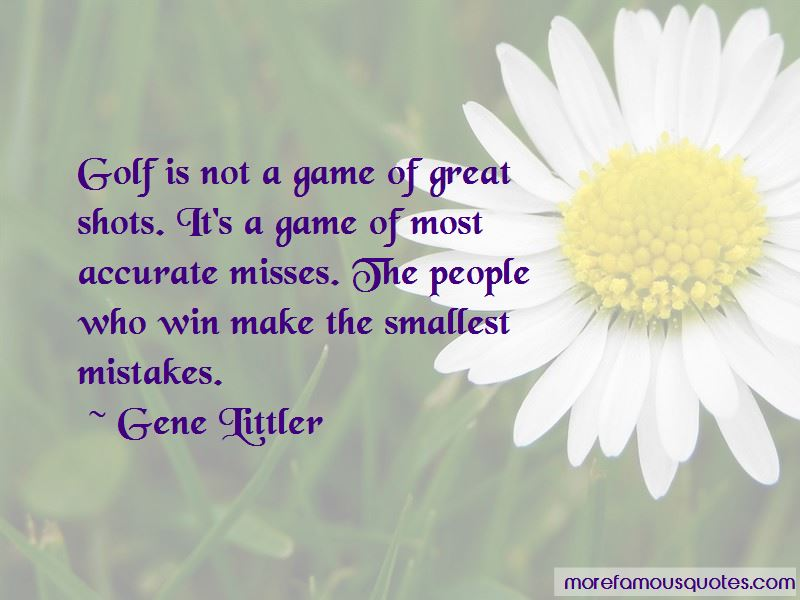 Gene Littler Quotes Pictures 2