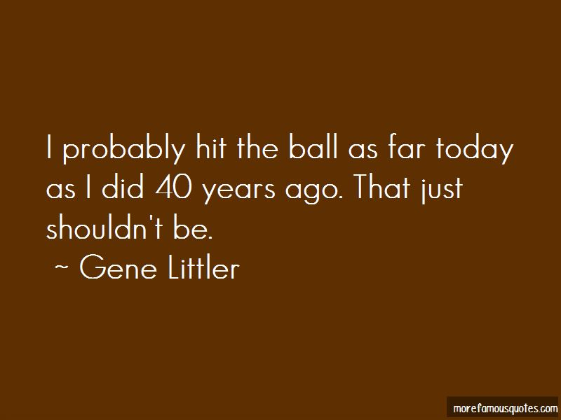 Gene Littler Quotes Pictures 4