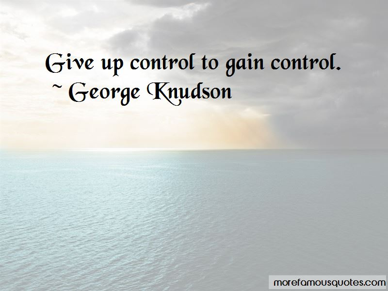 George Knudson Quotes Pictures 2