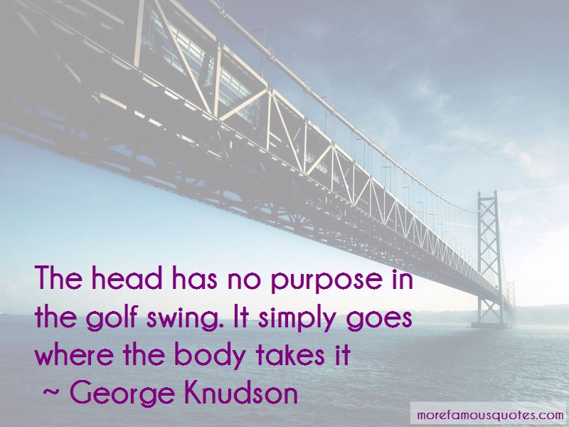 George Knudson Quotes Pictures 3