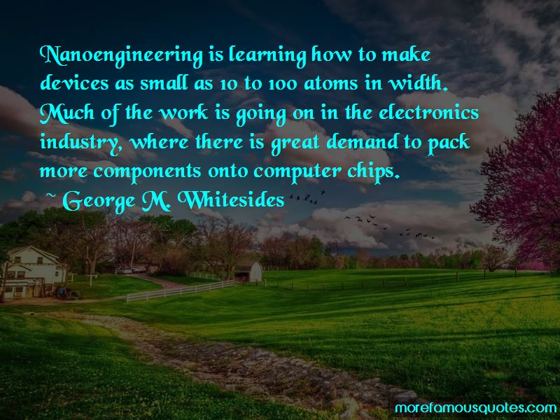 George M. Whitesides Quotes Pictures 2