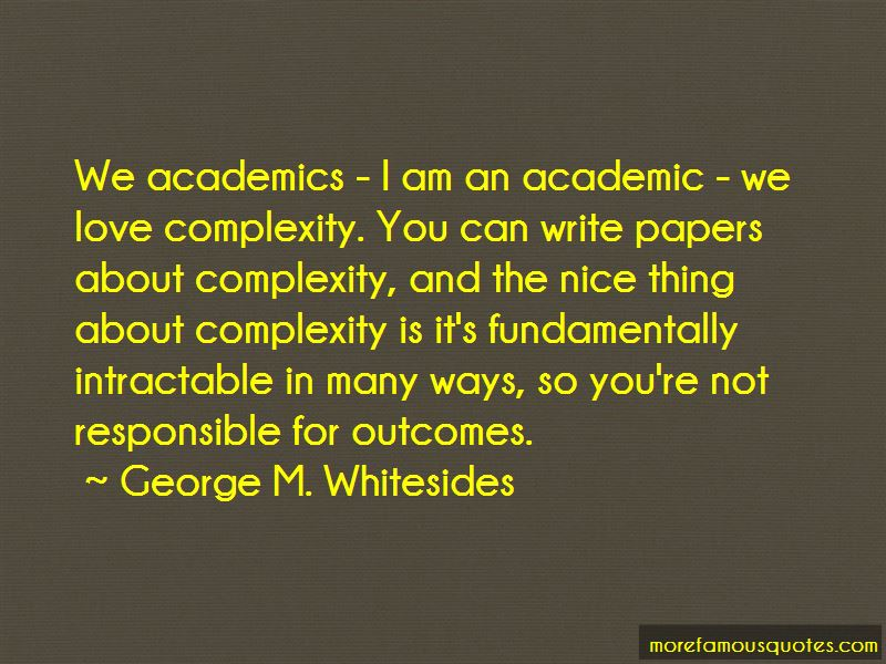 George M. Whitesides Quotes Pictures 3