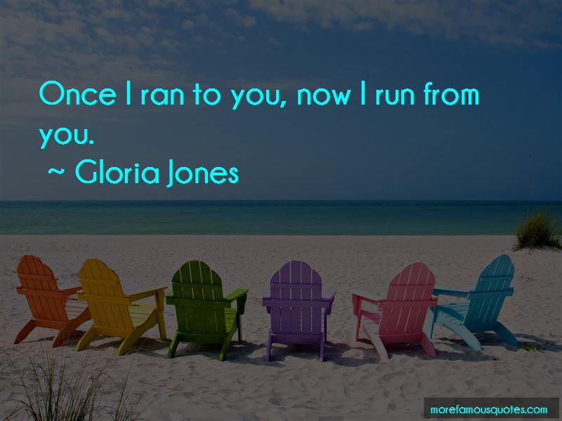 Gloria Jones Quotes
