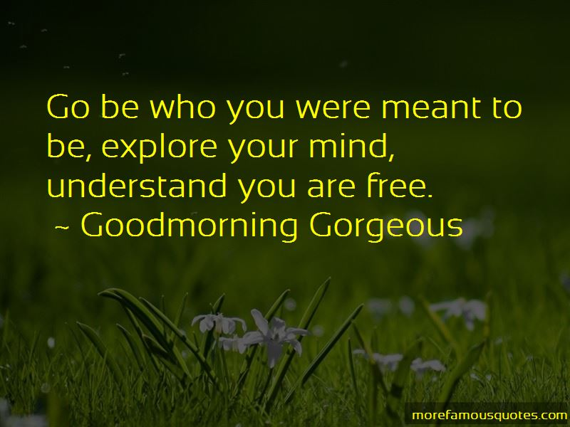 Goodmorning Gorgeous Quotes