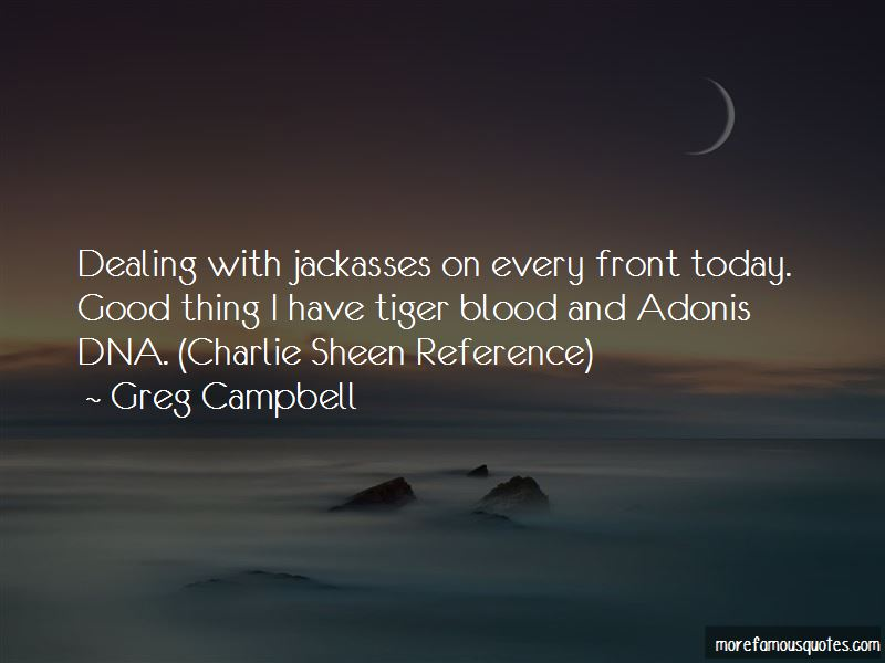 Greg Campbell Quotes Pictures 2