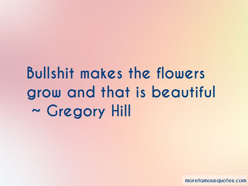 Gregory Hill Quotes Pictures 4
