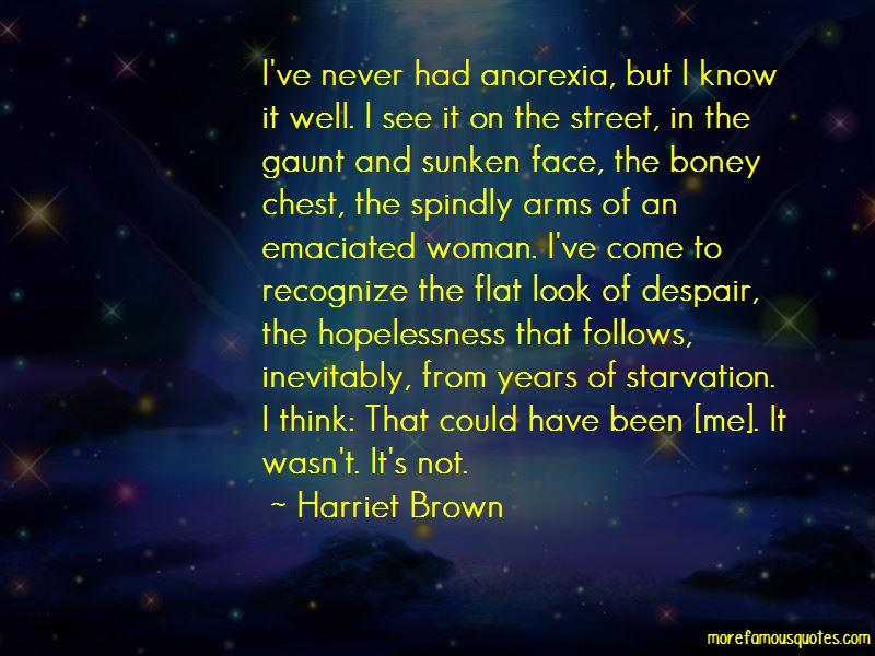 Harriet Brown Quotes