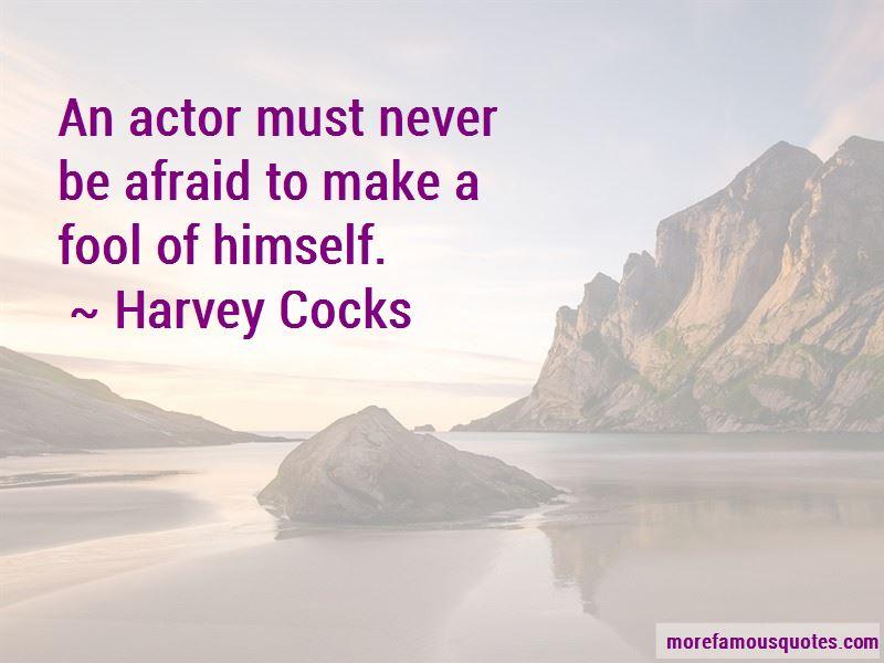 Harvey Cocks Quotes
