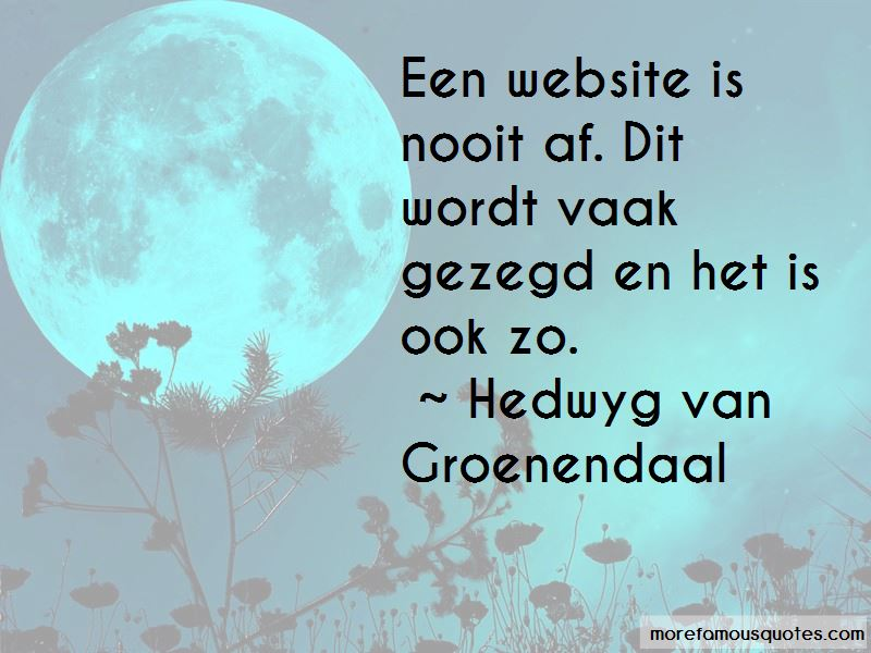 Hedwyg Van Groenendaal Quotes Pictures 2