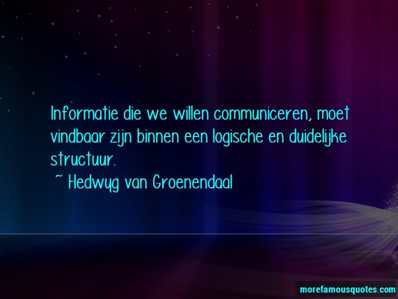 Hedwyg Van Groenendaal Quotes