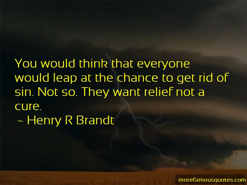 Henry R Brandt Quotes Pictures 2