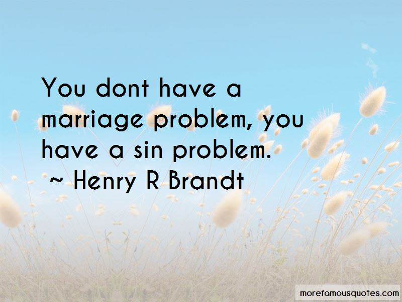 Henry R Brandt Quotes Pictures 3