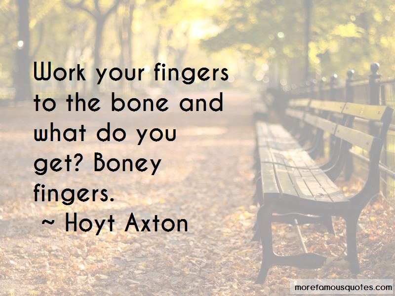 Hoyt Axton Quotes Pictures 2
