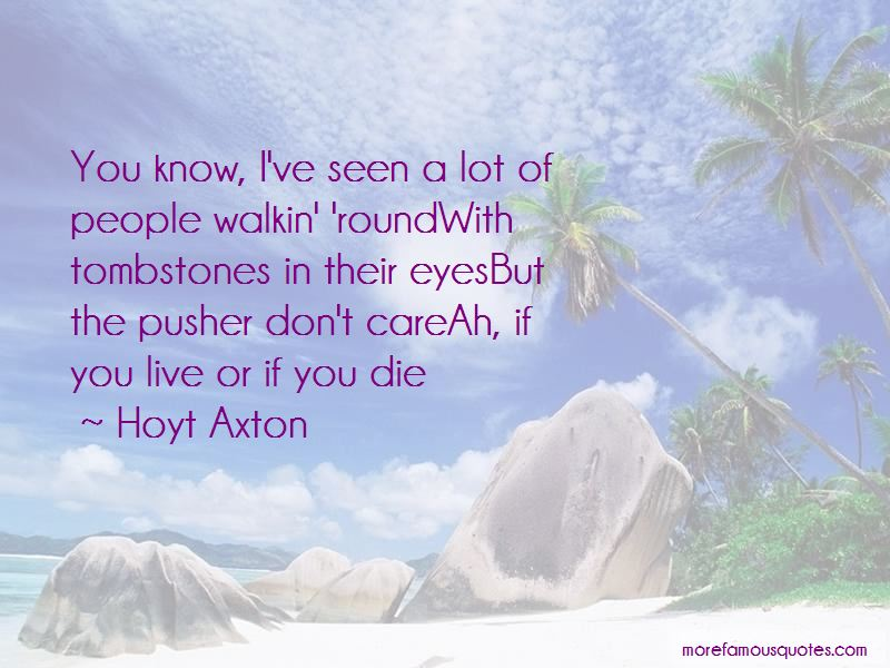 Hoyt Axton Quotes Pictures 3