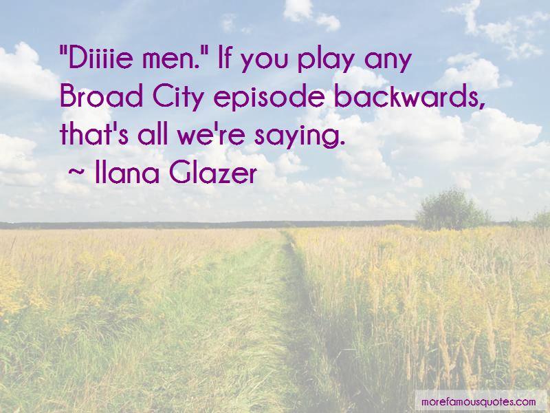 Ilana Glazer Quotes