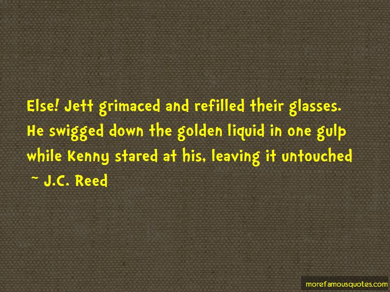 J.C. Reed Quotes Pictures 3