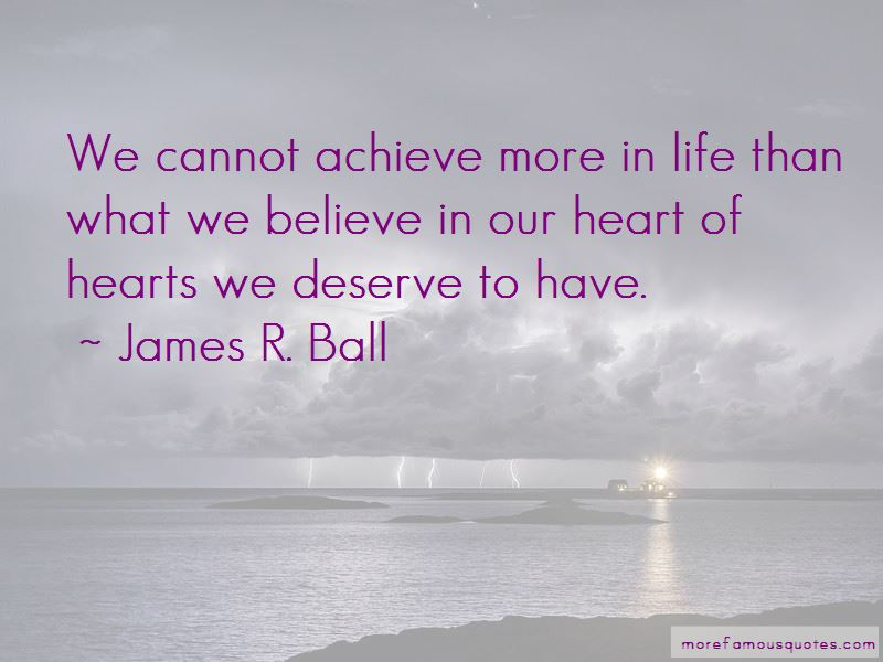 James R. Ball Quotes