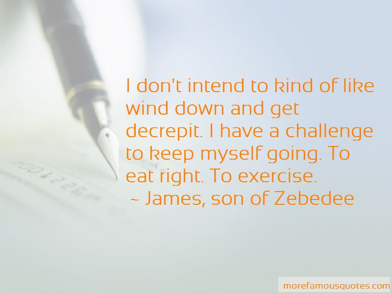 James, Son Of Zebedee Quotes Pictures 2