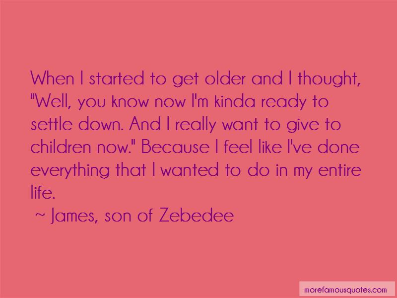 James, Son Of Zebedee Quotes Pictures 3