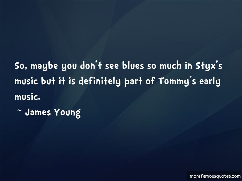 James Young Quotes Pictures 4