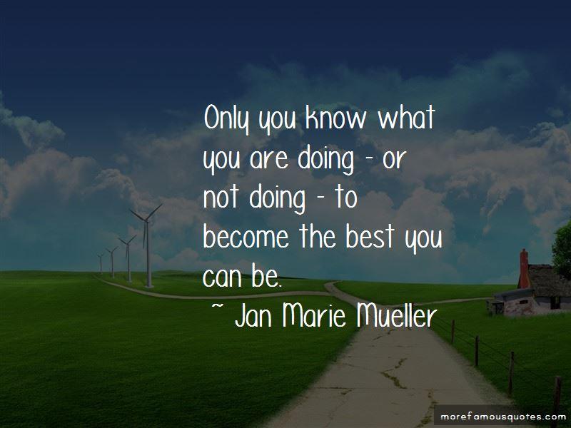 Jan Marie Mueller Quotes