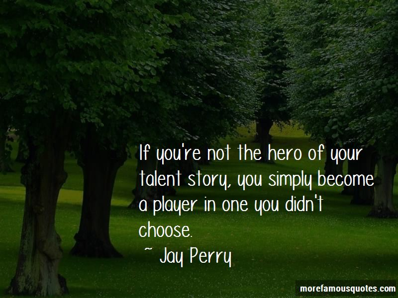 Jay Perry Quotes Pictures 2