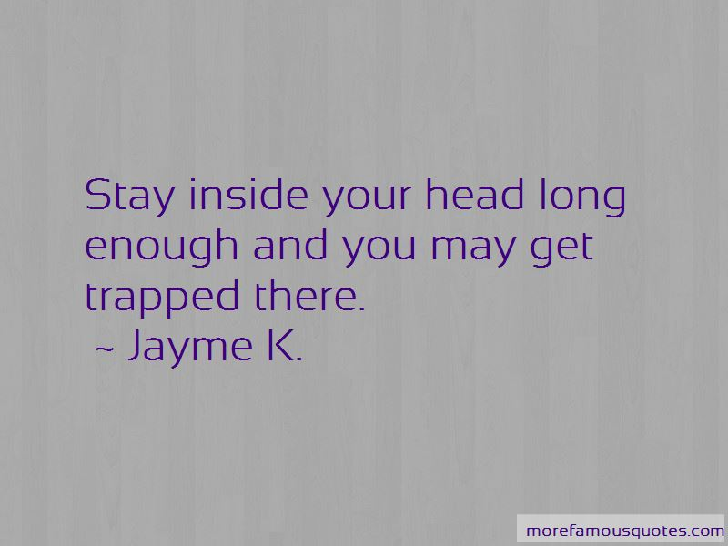 Jayme K. Quotes Pictures 2