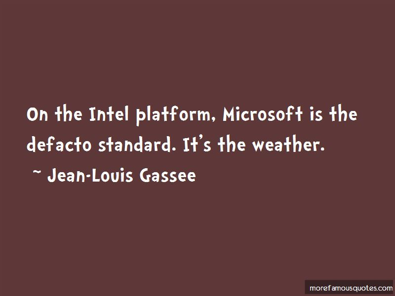 Jean-Louis Gassee Quotes