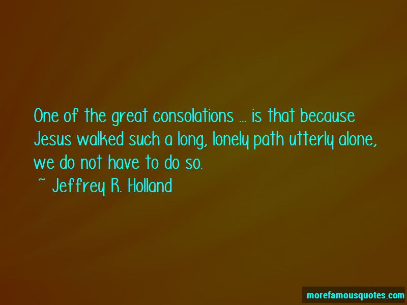 Jeffrey R. Holland Quotes Pictures 4