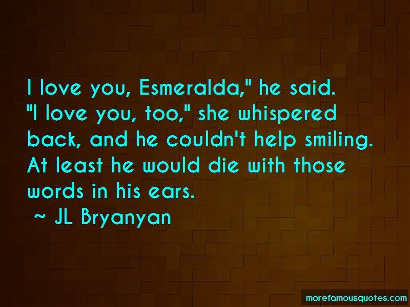 JL Bryanyan Quotes