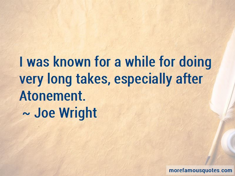 Joe Wright Quotes Pictures 3