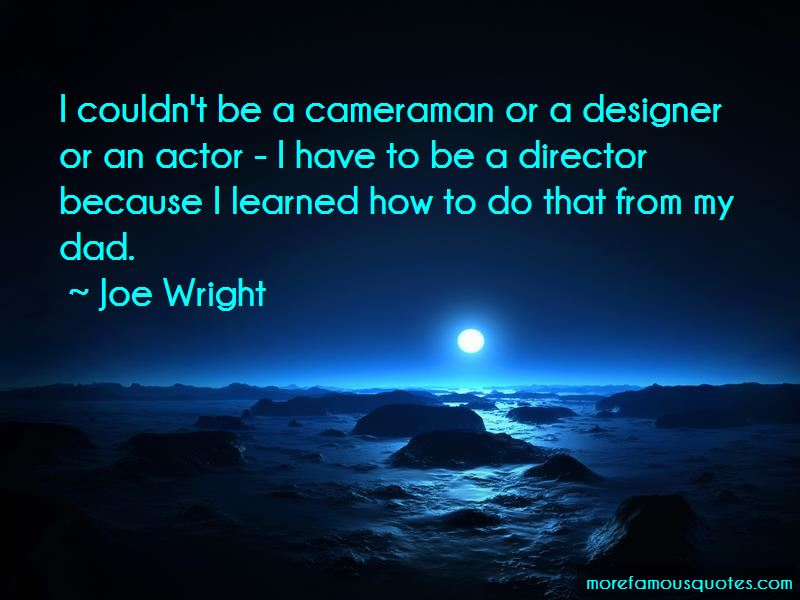 Joe Wright Quotes Pictures 4