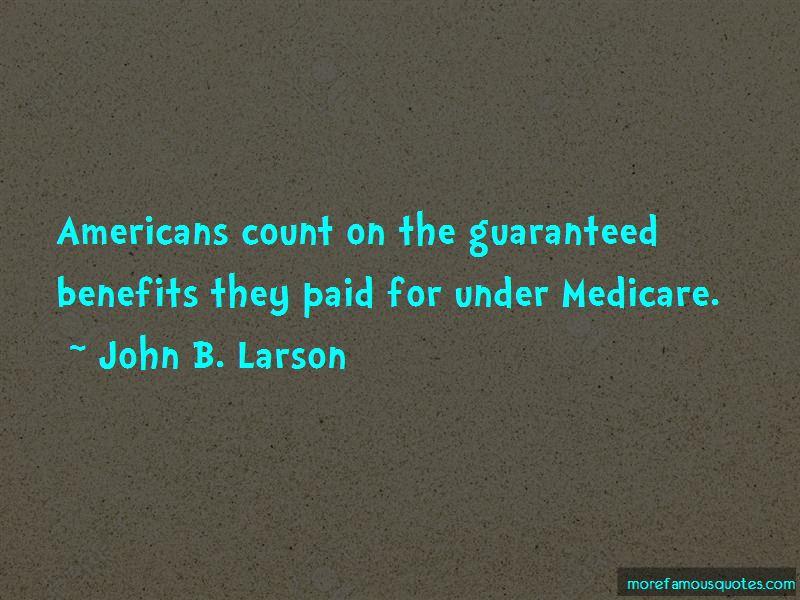 John B. Larson Quotes Pictures 3