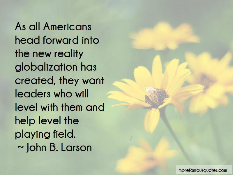 John B. Larson Quotes Pictures 4