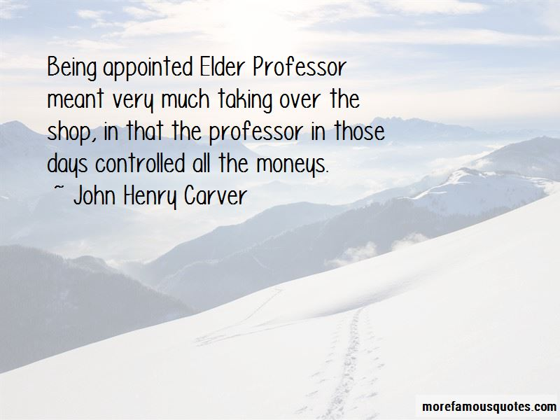 John Henry Carver Quotes Pictures 3