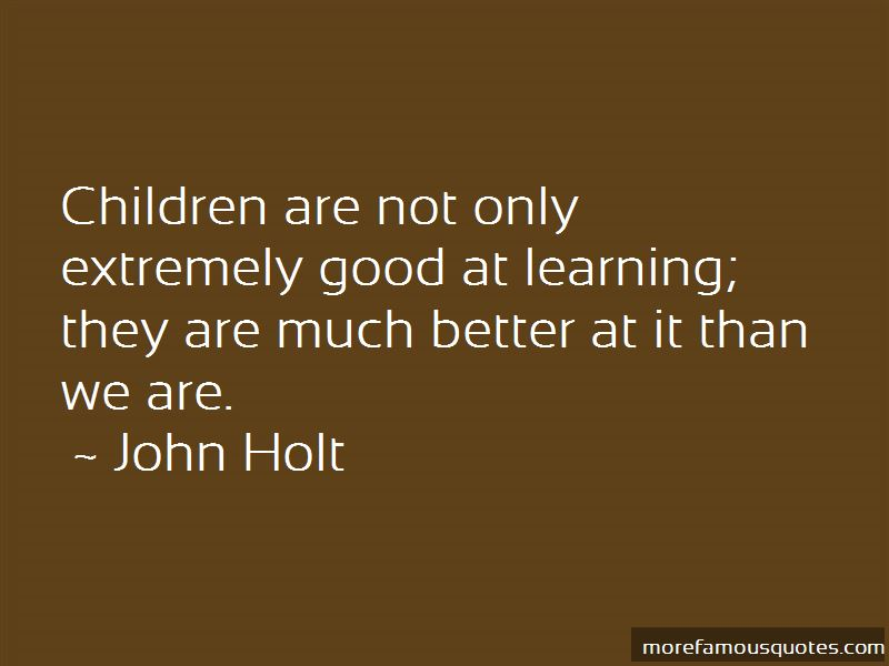 John Holt Quotes Pictures 2