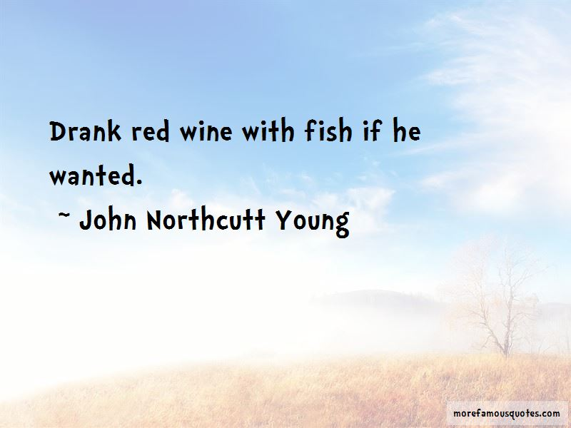 John Northcutt Young Quotes Pictures 4
