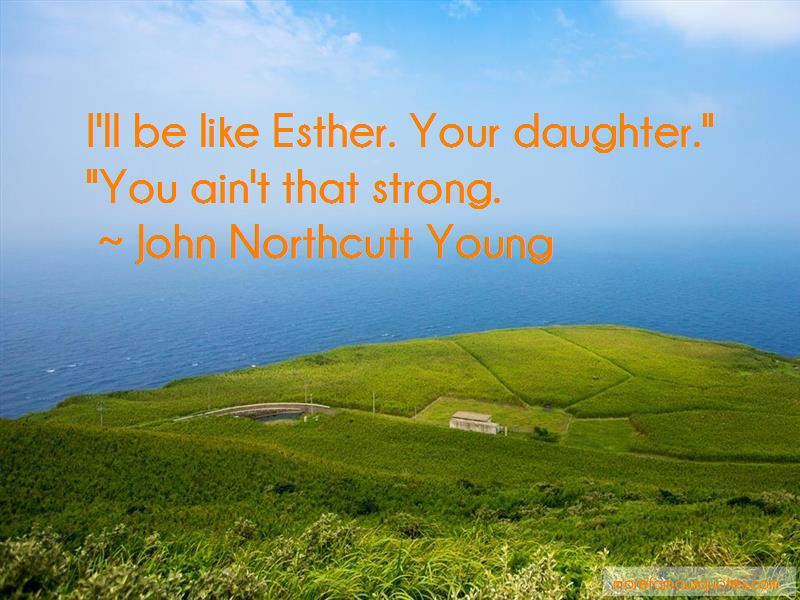 John Northcutt Young Quotes